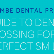 A guide to dental flossing for a perfect smile